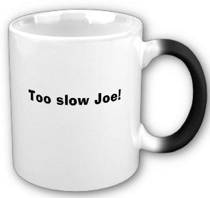 Too_slow_joe_transforming_mug-p1680612149935136922l9gv_400
